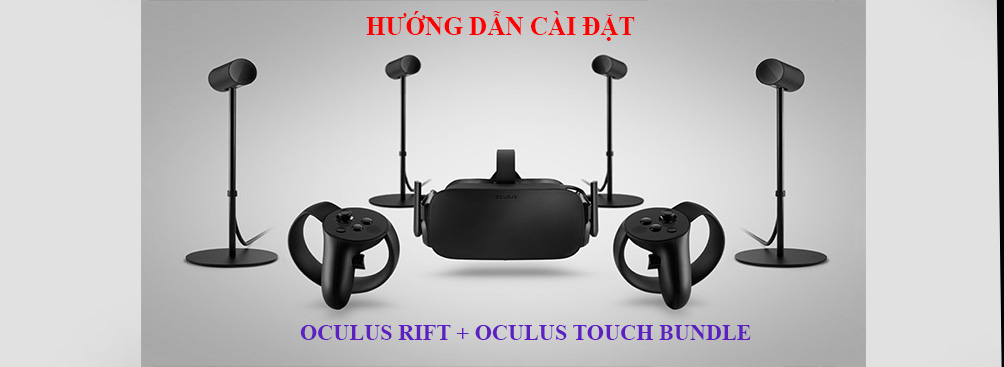 huong dan cai dat oculus rift oculus touch bundle