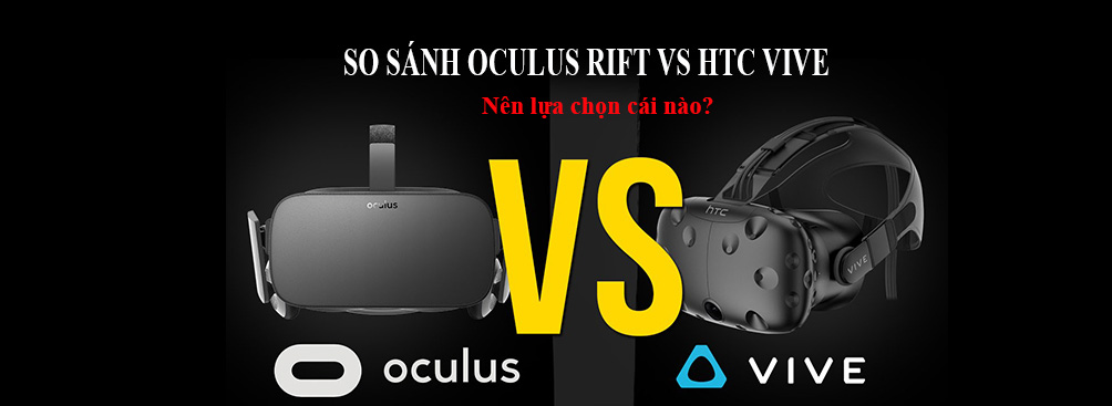 so sanh htc vive vs oculus rift