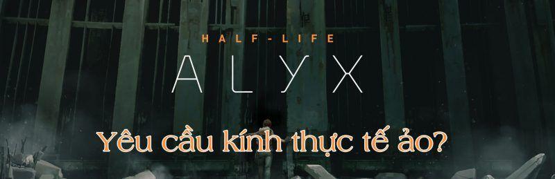 Yeu Cau Game Half Life Alyx