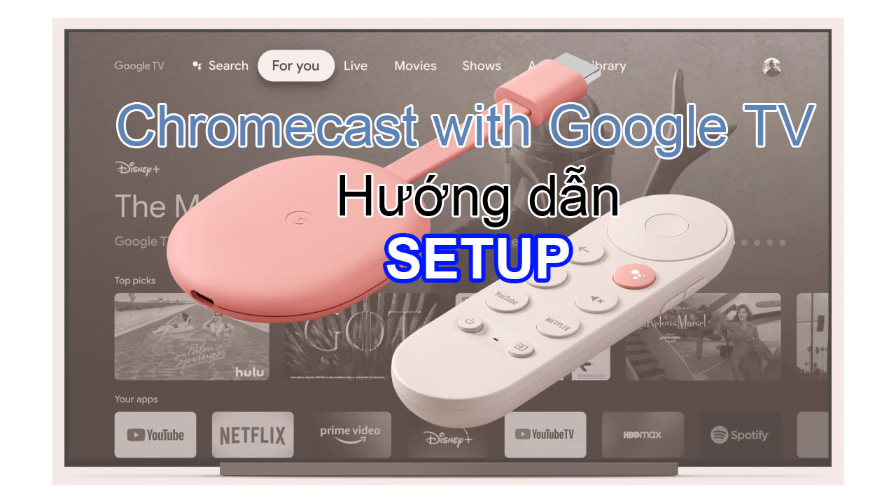 Huong Dan Setup Chromecast With Google Tv 2020