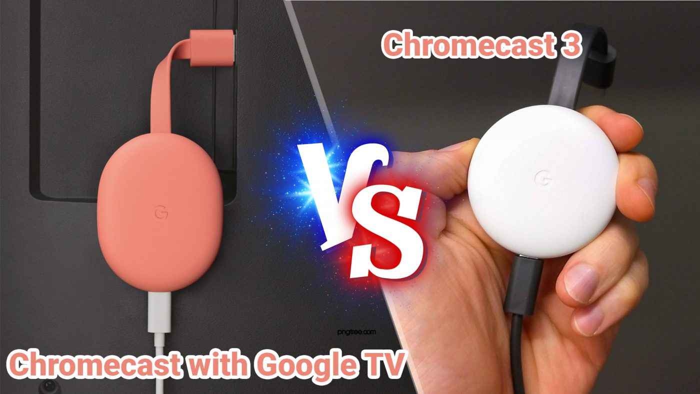 So Sanh Chromecast Tv Vs Chromecast 3