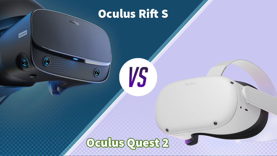 So Sanh Oculus Quest 2 Vs Oculus Rift S