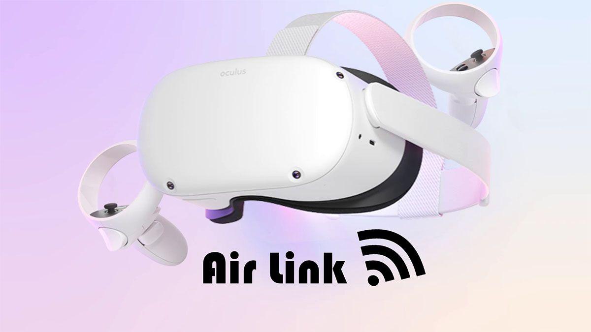 Tính Năng Oculus Air Link