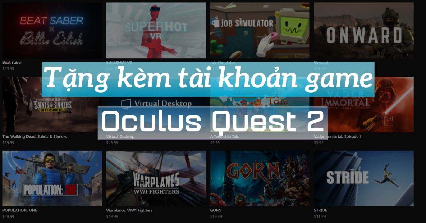 Khuyến Mãi Tặng Kèm Tài Khoản Game Oculus Quest 2